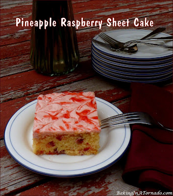 Pineapple Raspberry Sheet Cake recipe, these fruit flavors are like summer in a cake. | Recipe developed by www.BakingInATornado.com | #recipe #cake