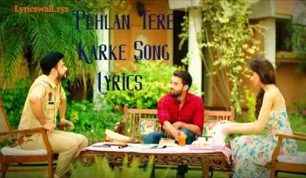 Pehlan Tere Karke Song Lyrics