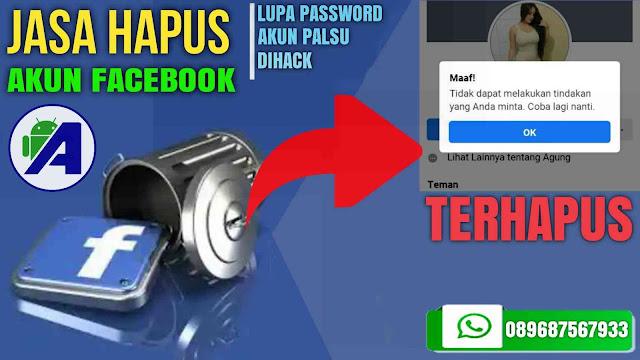 jasa hapus akun fb gratis jasa hapus akun fb terpercaya jasa hapus akun fb orang lain jasa hapus akun fb yang lupa sandi jasa menghapus akun fb jasa delete akun fb jasa hapus akun facebook