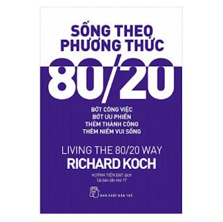 Sống Theo Phương Thức 80/20 - Living The 80/20 Way (Tái Bản 2017) ebook PDF EPUB AWZ3 PRC MOBI