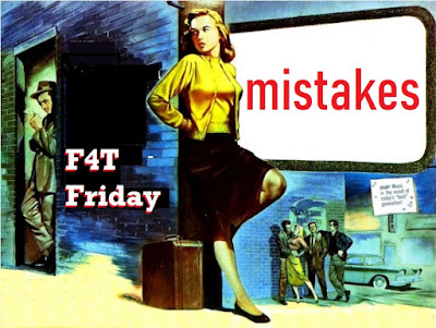 mistakes f4tfriday #102
