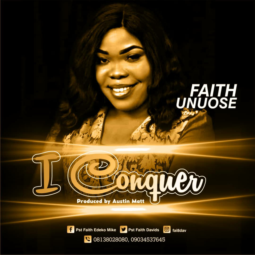 Faith Unuose - I Conquer Mp3 Download
