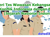 Materi Tes Wawasan Kebangsaan (TWK) Konflik Indonesia dengan Belanda (Sejarah Nasional Indonesia)