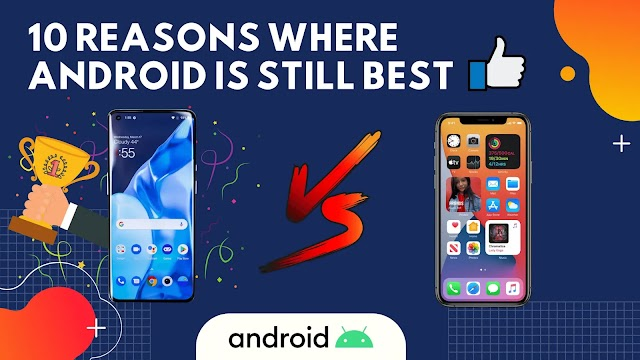 10 Reasons Android Still Beats the iPhone