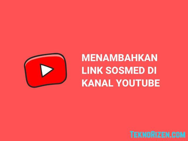 Cara Menambah Link Sosial Media di Youtube