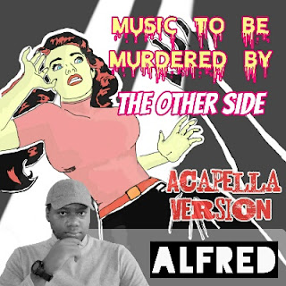 Music To Be Murdered By: The Other Side (Acapella Version) : Rap Music Album By Alfred