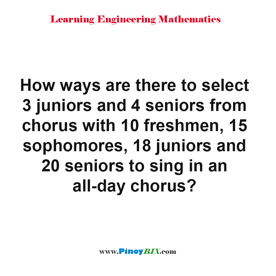 How many ways are there to select 3 juniors and 4 seniors from chorus?