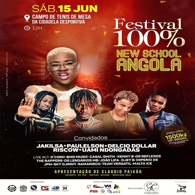 Festival 100% New School Angola com: Delcio Dollar x Paulelson x Riscow x Uami Ndongadas & Jakilsa, dia 15 de junho na Cidadela Desportiva