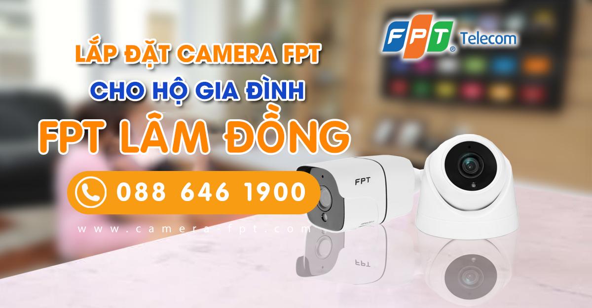 Camera FPT Lâm Đồng - Dịch vụ lắp camera lưu trữ đám mây