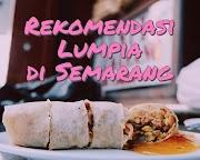 Tiga Rekomendasi Lumpia di Semarang, Mana yang Paling Enak?