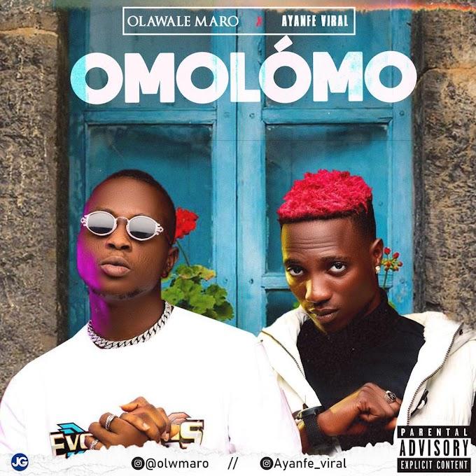 [Music] Olawale Maro ft Ayanfe Viral - Ómólómó