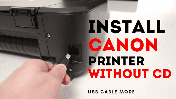 Learn the Process of Installation of Canon Printer Without the CD.