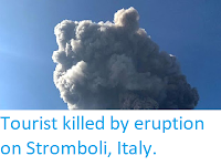 https://sciencythoughts.blogspot.com/2019/07/tourist-killed-by-eruption-on-stromboli.html