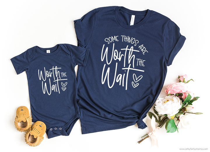 Worth the Wait Shirts for Mom & Baby with Free Cut Files