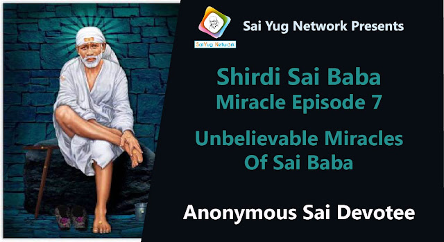 Video - Unbelievable Miracles Of Sai Baba And This Blog Changed My Life - Anonymous Devotee
