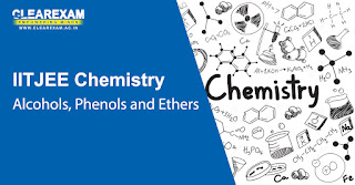 IIT JEE Chemistry Alcohols, Phenols and Ethers