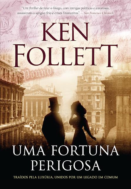 UMA FORTUNA PERIGOSA,  DO KEN FOLLETT (Editora Arqueiro)
