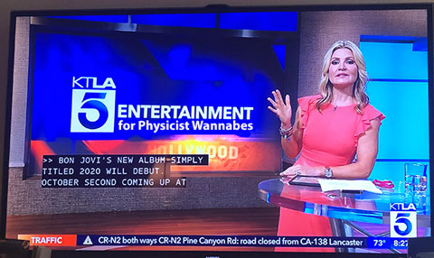 My imagined physics entertainment segment didn't come to pass (Source: KTLA5, with apologies)