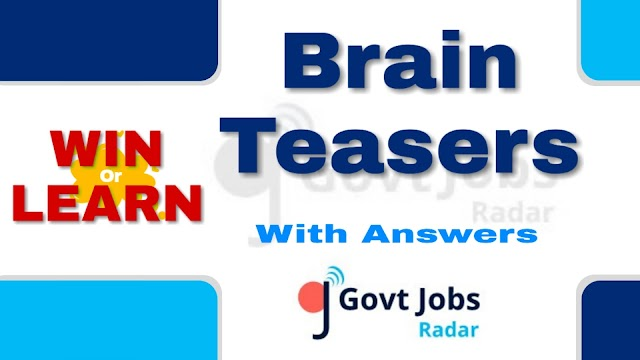20+ Brain Teasers to sharpen your brain to win or learn with Answers
