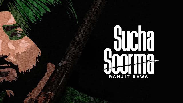 Sucha Soorma Lyrics - Ranjit Bawa