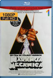 La naranja mecánica (A Clockwork Orange) (1971) [1080p BRrip] [Latino-Inglés] [LaPipiotaHD]