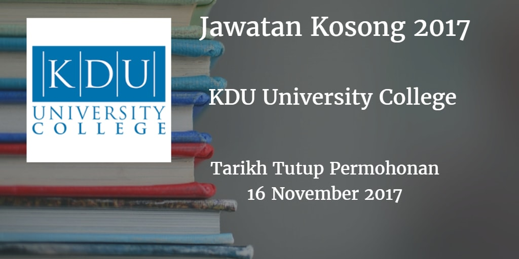 Jawatan Kosong KDU University College 16 November 2017