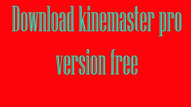 Download kinemaster