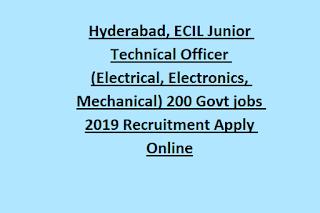 Hyderabad, ECIL Junior Technical Officer (Electrical, Electronics, Mechanical) 200 Govt jobs 2019 Recruitment Apply Online