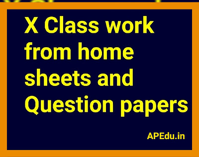 X Class work from home sheets and Question papers