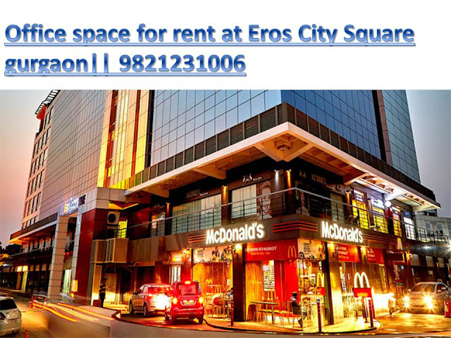 Office space for rent at Eros city square gurgaon
