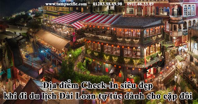 Địa điểm Check-In siêu đẹp khi đi du lịch Đài Loan tự túc dành cho cặp đôi