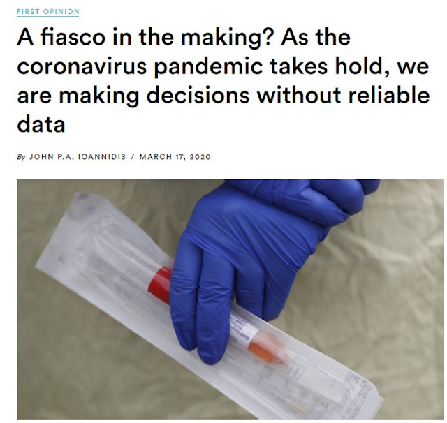 https://www.statnews.com/2020/03/17/a-fiasco-in-the-making-as-the-coronavirus-pandemic-takes-hold-we-are-making-decisions-without-reliable-data/?fbclid=IwAR0HcQI9C1hyZ05974lhsXaU9yGPQTceRqSV9yIvsG_Ge7AWNe6LPeoy0sg