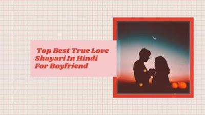 Top Best True Love Shayari In Hindi For Boyfriend