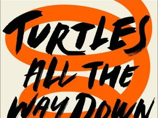 "Book Review: ""Turtles All The Way Down"" by John Green"