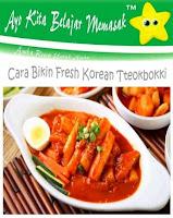 Cara Bikin Fresh Korean Tteokbokki yang Enak rasanya