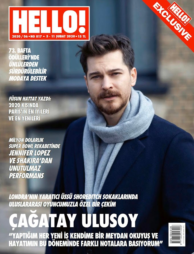 Çağatay Ulusoy HELLO! Exclusive Magazine Feburary 2020