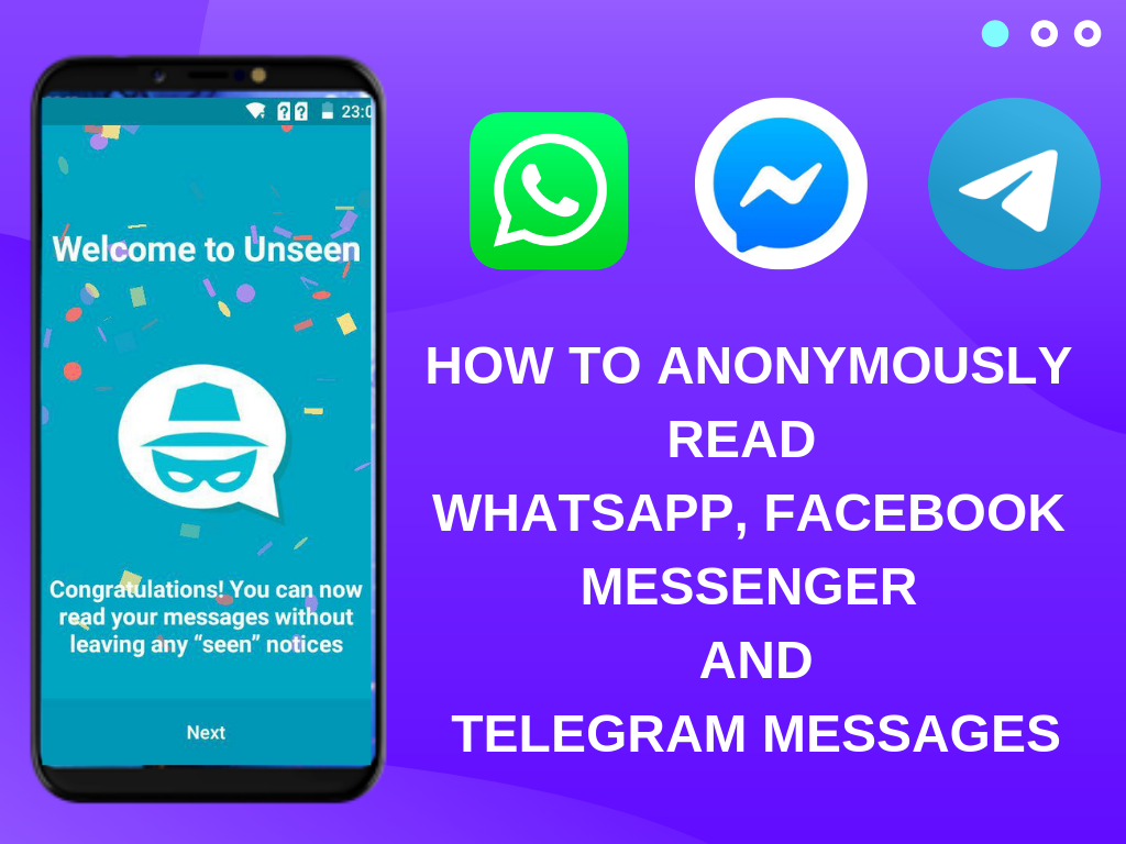 HOW TO ANONYMOUSLY READ WHATSAPP, FACEBBOK MESSENGER AND