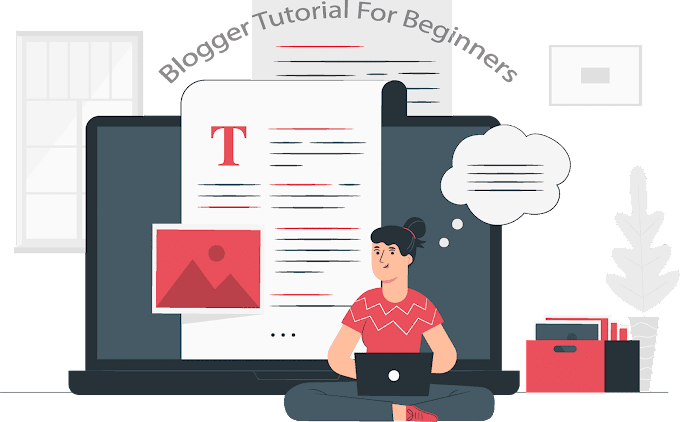 Blogger Tutorial for Beginners | Step By Step Guide