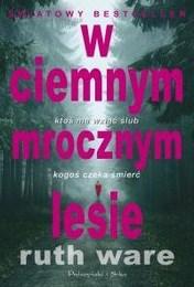 http://lubimyczytac.pl/ksiazka/4037066/w-ciemnym-mrocznym-lesie