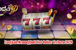 Langkah Menang Judi Slot Online Terbaru 2020
