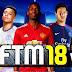تحميل لعبة كرة القدم  FTM 18 v2 بآخر الانتقالات الصيفية والاطقم الجديدة 2018 (جرافيك خرافي) اخر اصدار