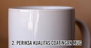 Periksa kualitas Coatingan Mug