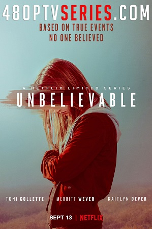 Watch Online Free Unbelievable Season 1 Full Hindi Dual Audio Download 480p 720p All Episodes