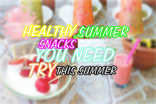 DIY healthy snacks for summer