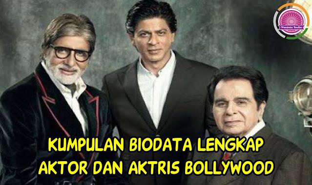 Kumpulan Biodata Aktor dan Aktris Bollywood