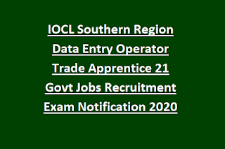 IOCL Southern Region Data Entry Operator Trade Apprentice 21 Govt Jobs Recruitment Exam Notification 2020