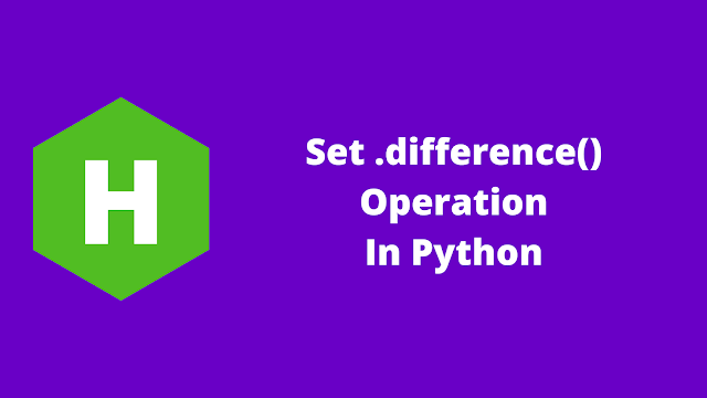 HackerRank Set .difference() Operation in python problem solution