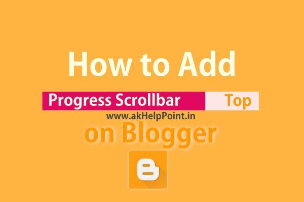 How to Add Progress Scrollbar on Blogger Site