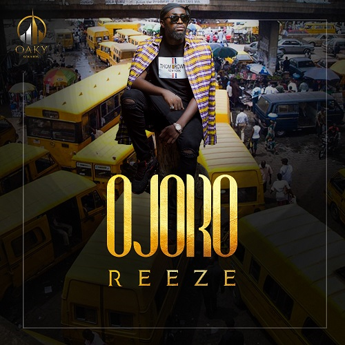 "DOWNLOAD MUSIC: Reeze – ""Ojoro"""