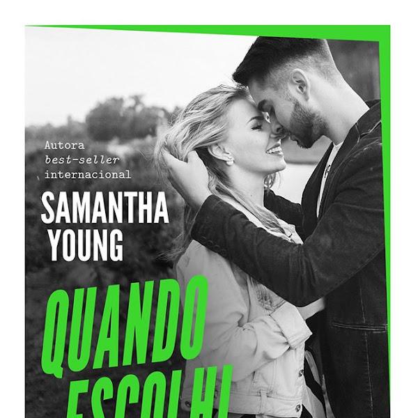 [LANÇAMENTO] Quando Escolhi Você de Samantha Young